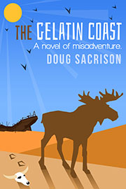 The Gelatin Coast: A Novel of Misadventure